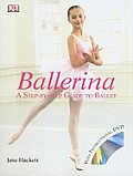 Ballerina: A Step-By-Step Guide to Ballet with DVD