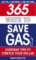 365 Ways to Save Gas: Everyday Tips to Stretch Your Dollar