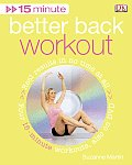 15 Minute Better Back Workout with DVD (15 Minute)