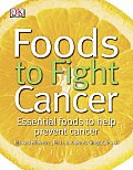 Foods to Fight Cancer: Essential Foods to Help Prevent Cancer Cover