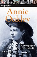 Annie Oakley A Photographic Story Of A L