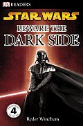 Beware the Dark Side (DK Readers)