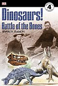 Dinosaurs!: Battle of the Bones (DK Readers: Level 4)