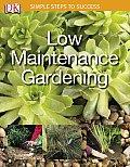 Simple Steps Low Maintenance Garden