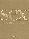 Sex How To Do Everything