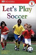 Lets Play Soccer Dk Readers Level 1