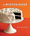 Modern Baker Time Saving Techniques for Breads Tarts Pies Cakes & Cookies