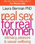 Real Sex for Real Women: Intimacy, Pleasure & Sexual Well-Being