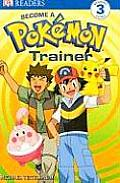 Become a Pokemon Trainer (DK Reader - Level 3) Cover