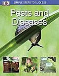 Pests and Diseases (Simple Steps to Success)