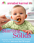 Starting Solids: The Essential Guide to Your Baby's First Foods