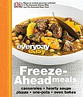 Everyday Easy: Freeze-Ahead Meals: Casseroles, Hearty Soups, Pizzas, One-Pots, Oven Bakes (Everyday Easy)