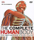 The Complete Human Body: The Definitive Visual Guide [With DVD]