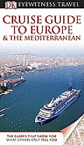 DK Eyewitness Travel Guide: Cruise Guide to Europe and the M Editerranean (DK Eyewitness Travel Guides)