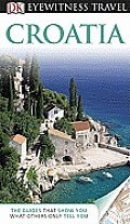 Croatia (DK Eyewitness Travel Guides)