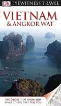 Vietnam and Angkor Wat (DK Eyewitness Travel Guides)