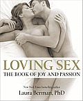 Loving Sex: The Book of Joy and...