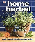 Home Herbal: The Ultimate Guide to Cooking, Brewing, and Blending Your Own Herbs Cover