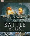 Battle at Sea 3000 Years of Naval Warfare