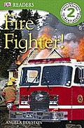 Fire Fighter! (DK Reader - Level 2)