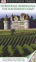 DK Eyewitness Travel Guide Dordogne Bordeaux & the Southwest Coast