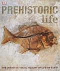 Prehistoric Life The Definitive...