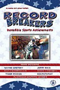 Record Breakers: Incredible Sports Achievements (Cover-To-Cover Books)