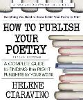 How to Publish Your Poetry: A Complete Guide to Finding the Right Publishers for Your Work (Square One Writer's Guides)