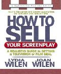 How to Sell Your Screenplay: A Realistic Guide to Getting a Television or Film Deal (Square One Writer's Guides)
