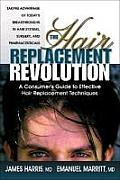 Hair Replacement Revolution A Consumers Guide to Effective Hair Replacement Techniques