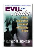 Evil in Our Midst: A Chilling Glimpse of the World's Most Feared and Frightening Demons