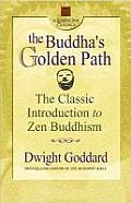 Buddhas Golden Path The Classic Introduction to Zen Buddhism