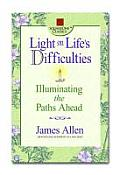 Light on Life's Difficulties: Illuminating the Paths Ahead (Square One Classics)