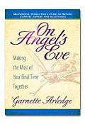 On Angels Eve Making the Most of Your Final Time Together