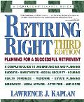 Retiring Right: Planning for a Successful Retirement (Retiring Right)
