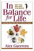 In Balance for Life: A Guide to Understanding and Maximizing Your Body's PH Factor