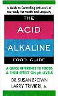 Acid Alkaline Food Guide A Quick Reference to Foods & Their Effect on pH Levels
