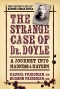 The Strange Case of Dr. Doyle: A Journey Into Madness & Mayhem
