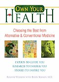 Own Your Health Choosing the Best from Alternative & Conventional Medicine