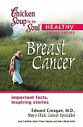 Breast Cancer (Chicken Soup for the Soul Healthy Living)