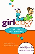 Girlology A Girls Guide To Stuff That Matters