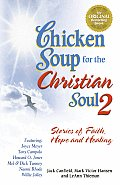 Chicken Soup for the Christian Soul 2 Stories of Faith Hope & Healing