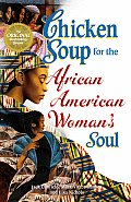 Chicken Soup for the African American Woman's Soul (Chicken Soup for the Soul) Cover