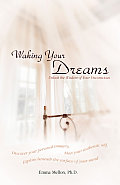 Waking Your Dreams: Unlock the Wisdom of Your Unconscious