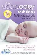 The Sleepeasy Solution: The Exhausted Parent's Guide to Getting Your Child to Sleep from Birth to Age 5 Cover