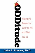 Odditude Finding the Passion for Who You Are & What You Do