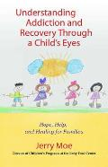 Understanding Addiction and Recovery Through a Child's Eye