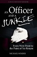 Officer & a Junkie From West Point to the Point of No Return