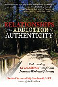 Relationships from Addiction to Authenticity: Hope &amp; Healing for Co-Sex Addiction