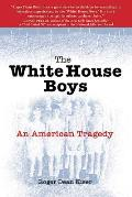 The White House Boys: An American Tragedy Cover